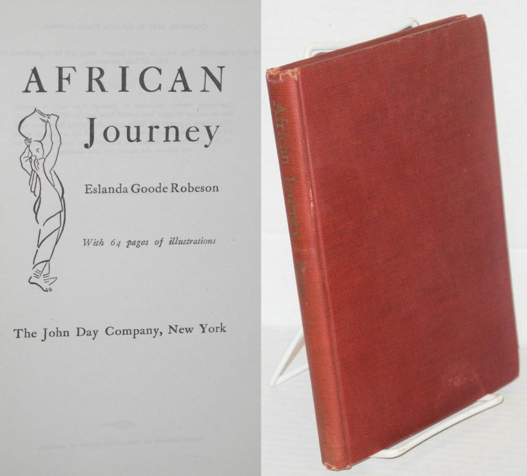 African journey; with 64 pages of illustrations. Eslanda Goode Robeson.