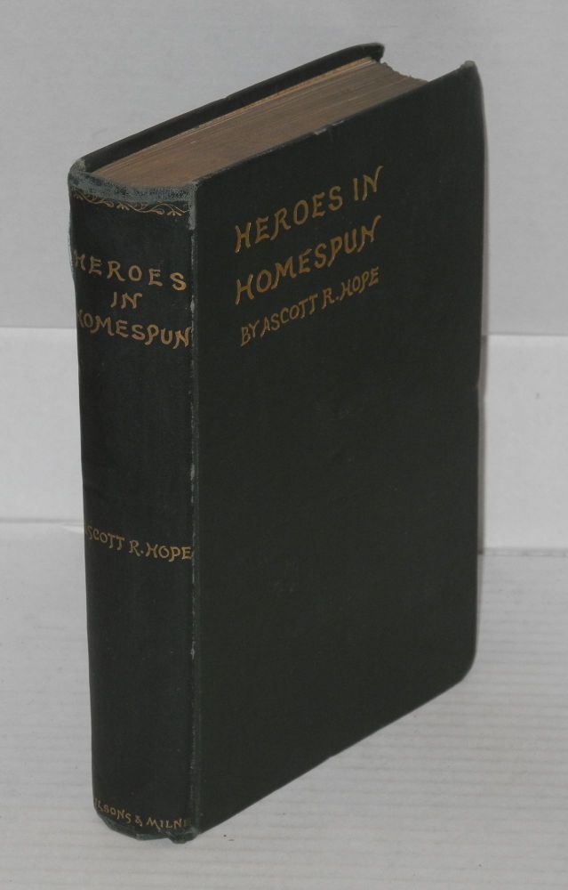 Heroes in homespun; scenes and stories from the American emancipation movement. Ascott R. Hope.