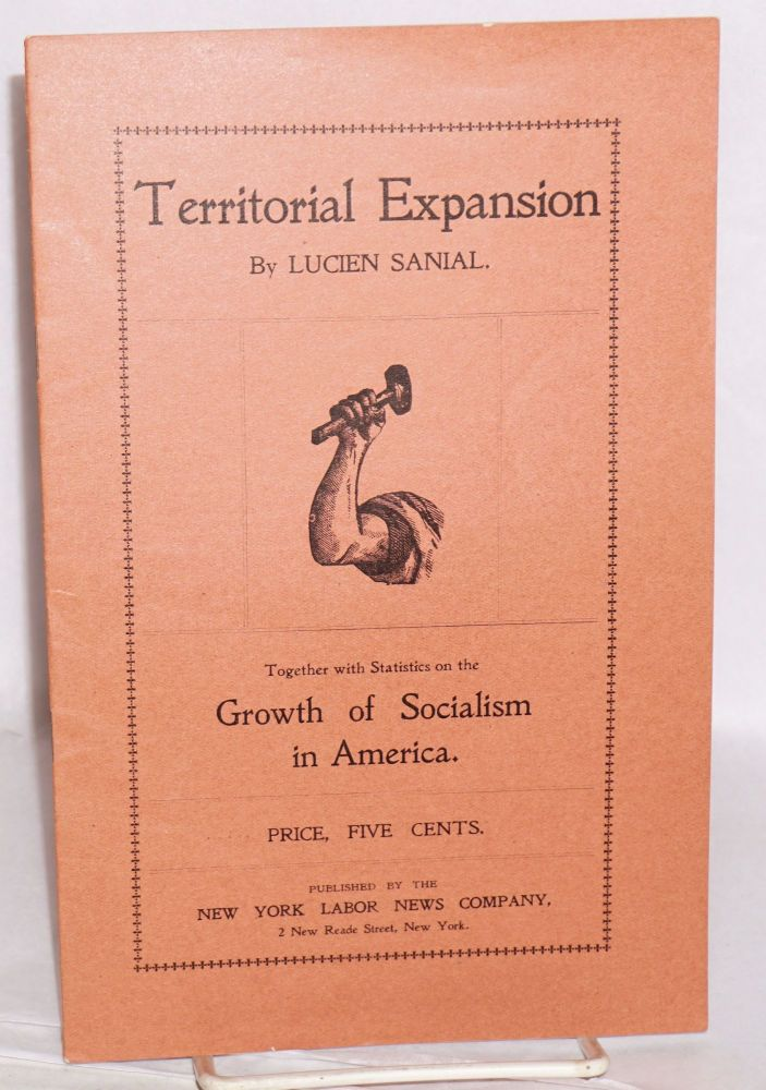 Territorial expansion; together with statistics on the growth of socialism in America. Lucien Sanial.