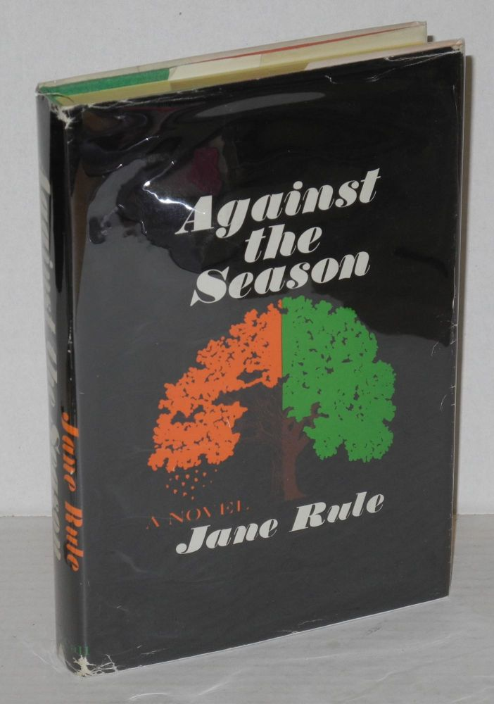 Against the season. Jane Rule.
