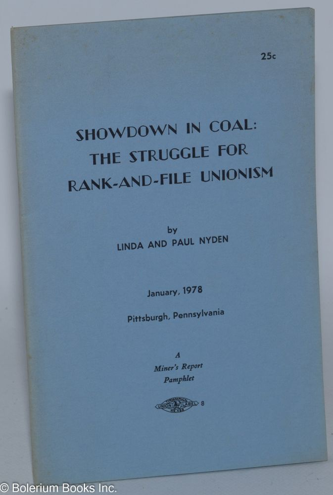 Showdown in coal: the struggle for rank-and-file unionism. Linda Nyden, Paul Nyden.