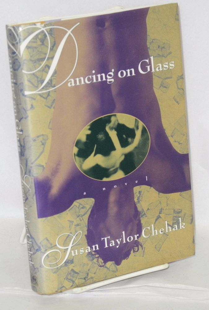 Dancing on glass. Susan Taylor Chehak.