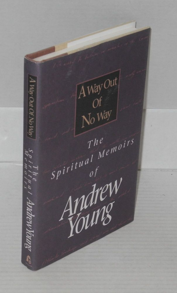 A way out of no way; the spiritual memoirs of Andrew Young. Andrew Young.