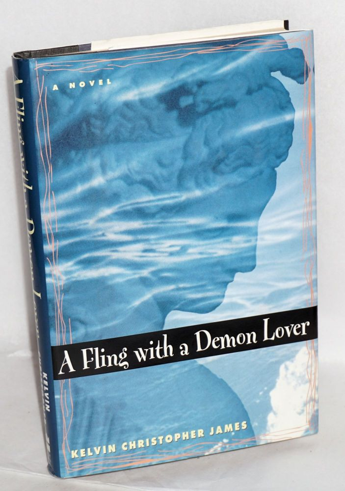 A fling with a demon lover. Kelvin Christopher James.