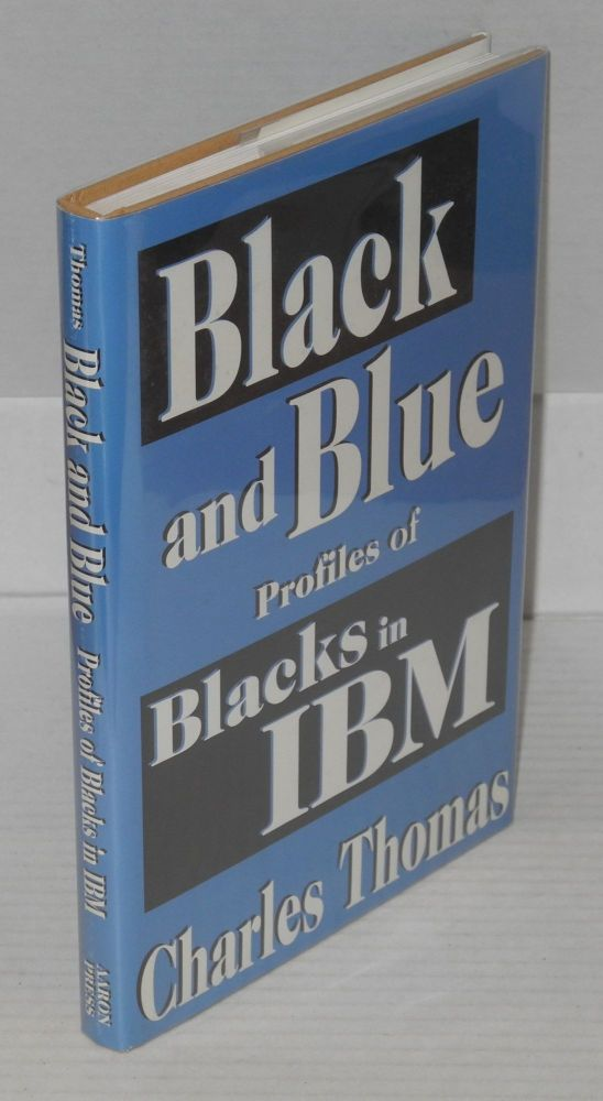 Black and blue; profiles of blacks in IBM. Charles Thomas.
