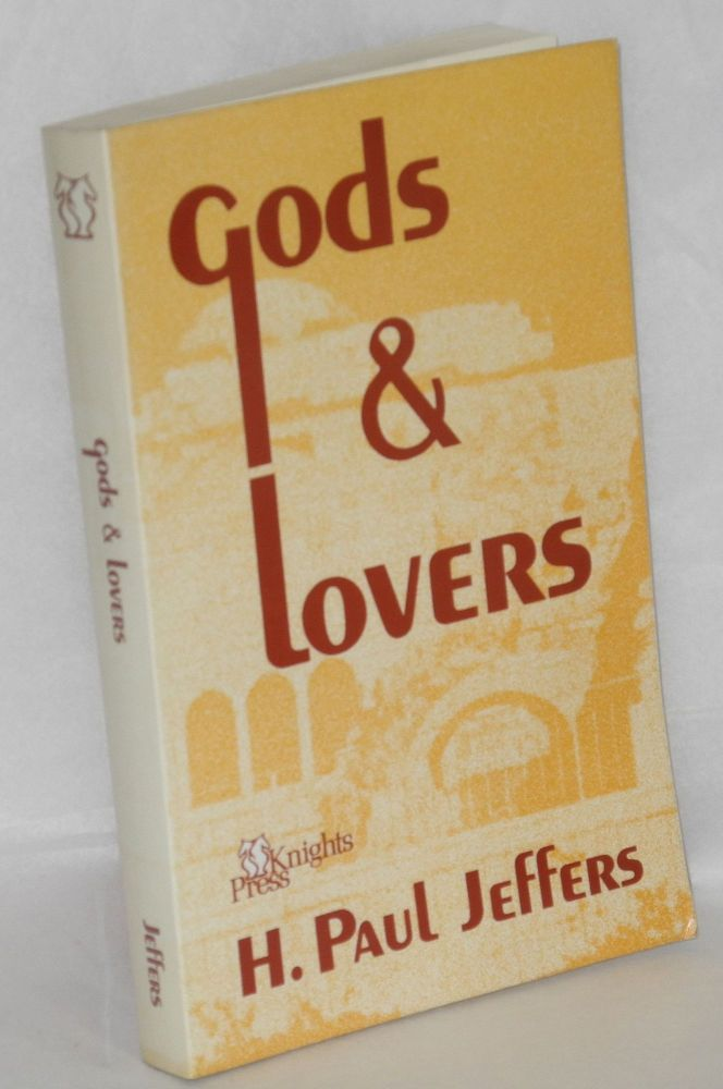 Gods & lovers. H. Paul Jeffers.