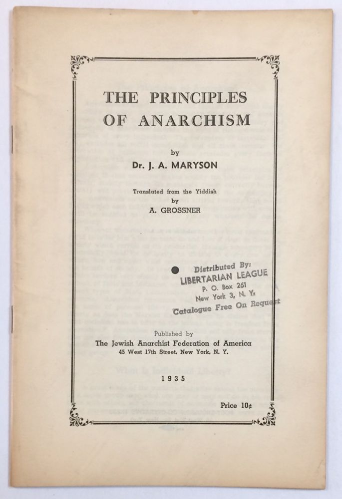 The principles of anarchism. Translated from the Yiddish by A. Grossner. J. A. Maryson.