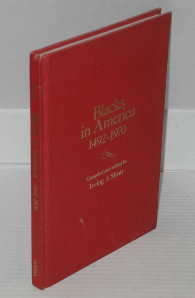 Blacks in America, 1492-1970; a chronology & fact book. Irving J. Sloan, comp.