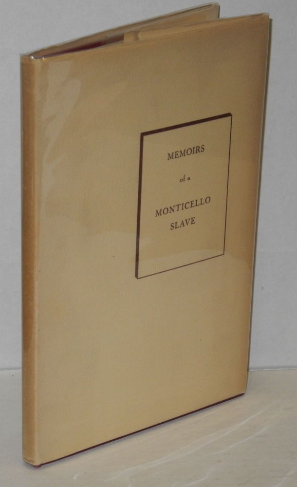 Memoirs of a Monticello slave; as dictated to Charles Campbell in the 1840's by Isaac, one of Thomas Jefferson's slaves; edited by Rayford W. Logan. Isaac.