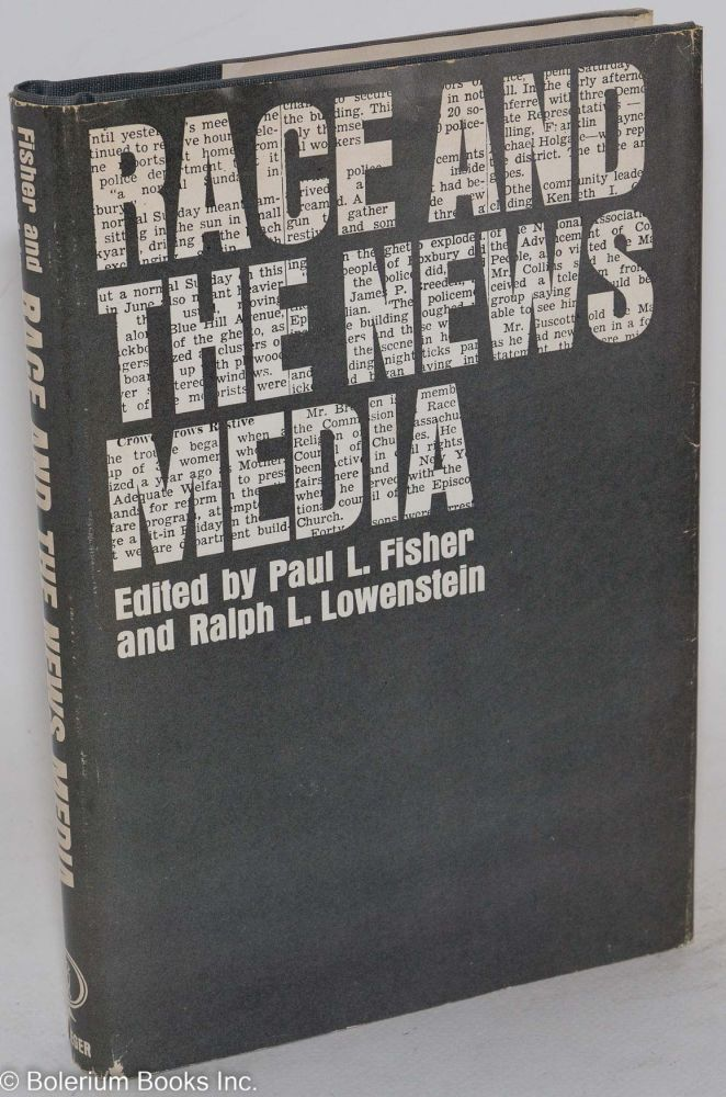 Race and the news media. Paul L. Fisher, eds Ralph L. Lowenstein.