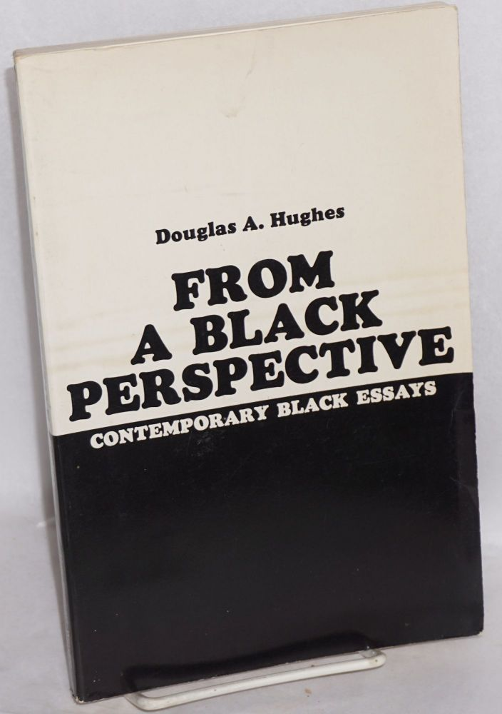 From a Black perspective; contemporary Black essays. Douglas A. Hughes, ed.