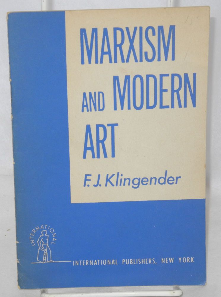 Marxism and modern art. F. D. Klingender.