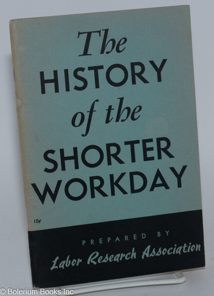 The history of the shorter workday. Labor Research Association.