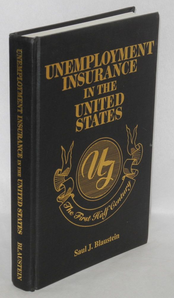 Unemployment insurance in the United States; the first half century. With Wilbur J. Cohen and William Haber. Saul J. Blaustein.