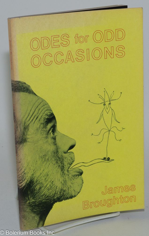 Odes for odd occasions; poems 1954-1976. James Broughton.