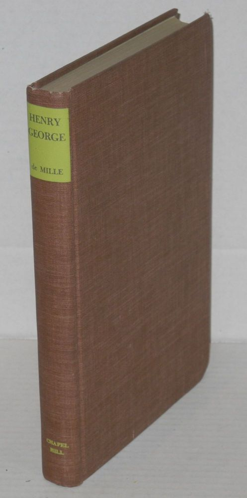 Henry George, citizen of the world. Anna George De Mille, , Don C. Shoemaker, Agnes de Mille.