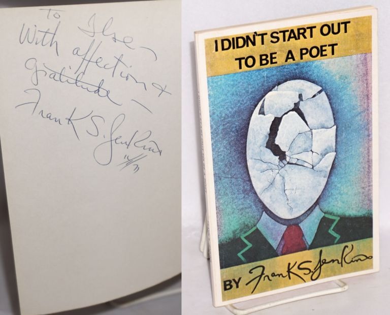 I didn't start out to be a poet. Frank S. Jenkins.