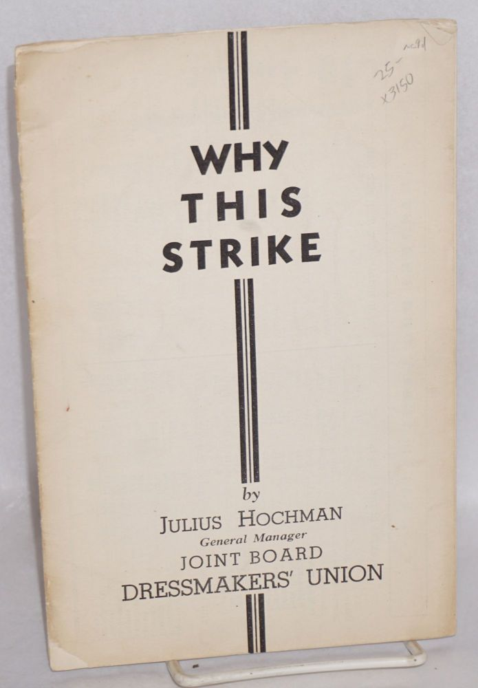 Why this strike. Julius Hochman.