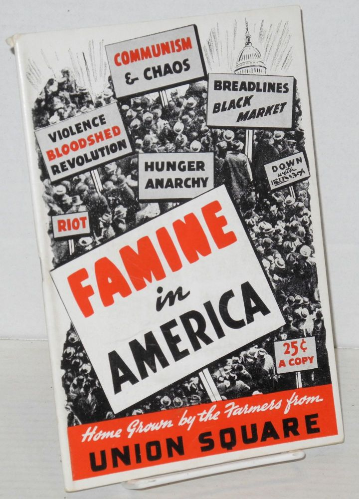 Famine in America; home grown by the farmers from Union Square. Joseph P. Kamp.