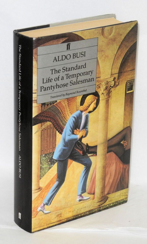 The standard life of a temporary pantyhose salesman; a novel. Aldo Busi, , Raymond Rosenthal.