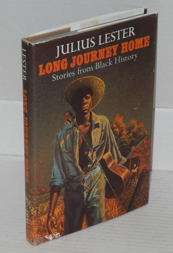 Long journey home; stories from black history. Julius Lester.