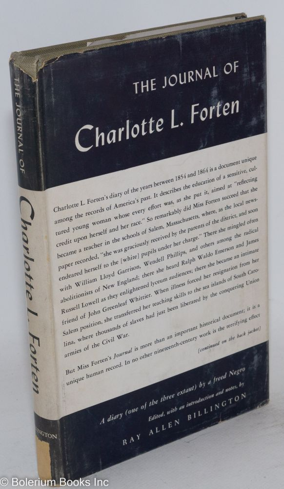 The journal of Charlotte L. Forten; with an introduction and notes by Ray Allen Billington. Charlotte L. Forten.
