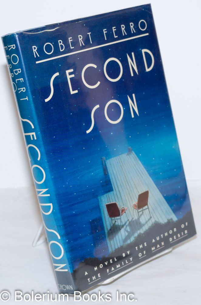 Second son; a novel. Robert Ferro.
