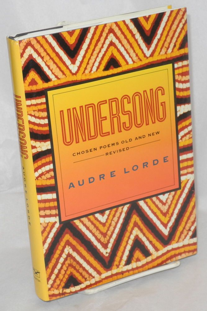 Undersong; chosen poems old & new. Audre Lorde.