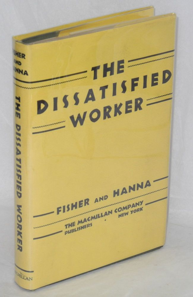 The dissatisfied worker. V. E. Fisher, Joseph V. Hanna.