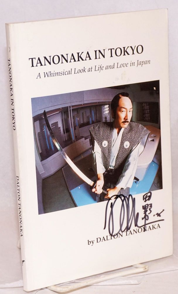 Tanonaka in Tokyo; a whimsical look at life and love in Japan. Dalton Tanonaka.