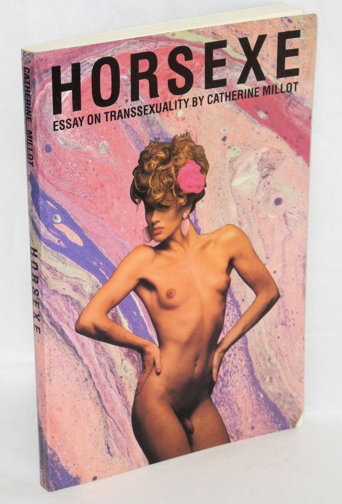 Horsexe; essay on transsexuality. Catherine Millot, , Kenneth Hylton.