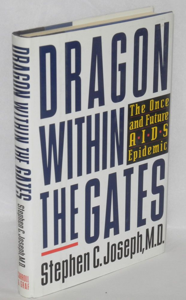Dragon; within the gates; the once and future AIDS epidemic. Stephen C. Joseph.