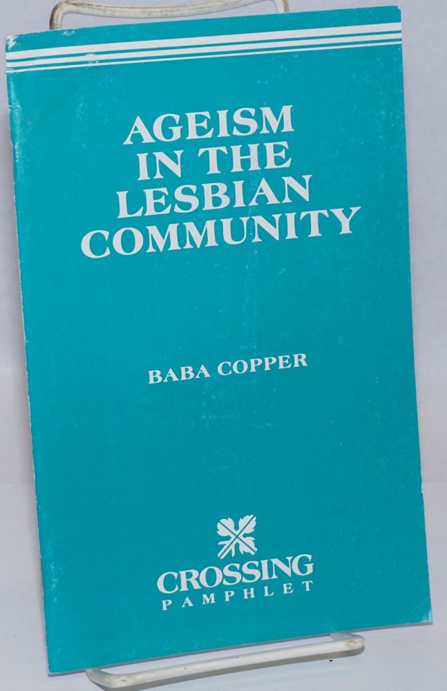 Ageism in the lesbian community. Baba Copper.