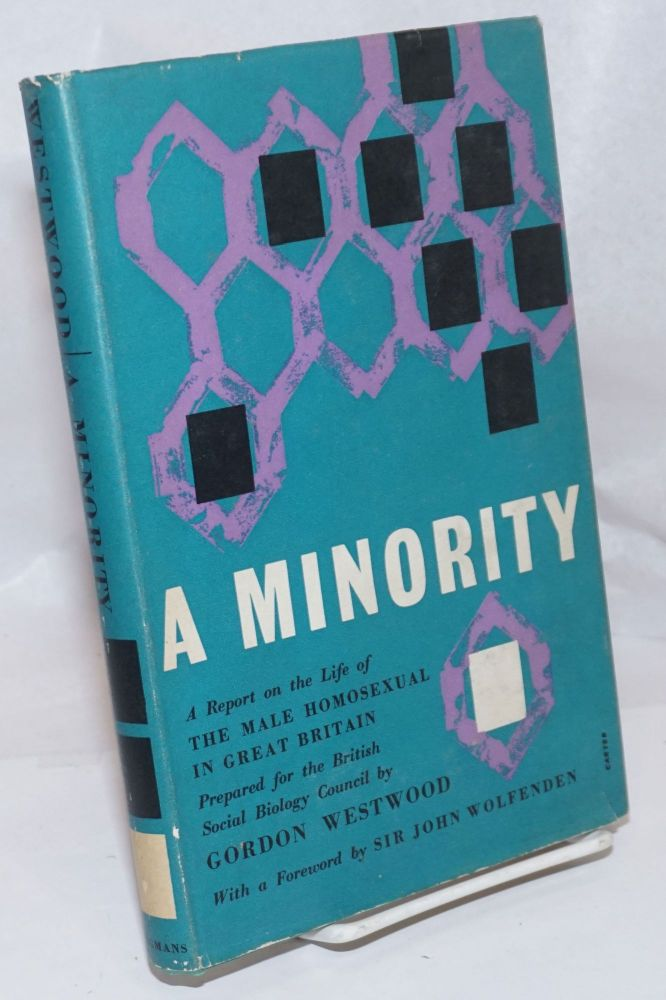 A minority; a report on the life of the male homosexual in Great Britain. Gordon Westwood.