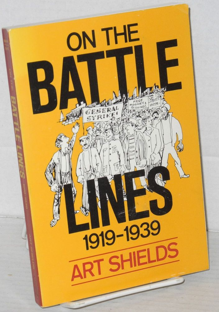 On the battle lines; 1919-1939. Art Shields.