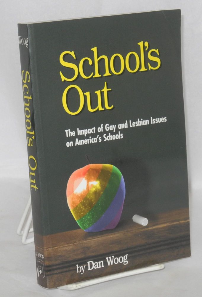 School's out; the impact of gay and lesbian issues on America's schools. Dan Woog.