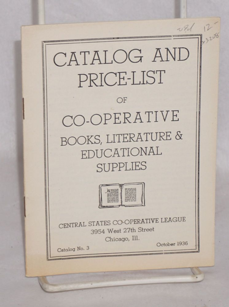 Catalog and price-list of co-operative books, literature & educational supplies. Central States Co-Operative League.