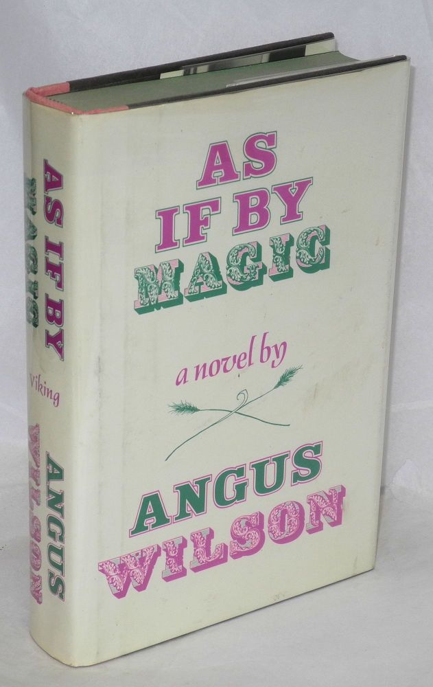 As if by magic. Angus Wilson.