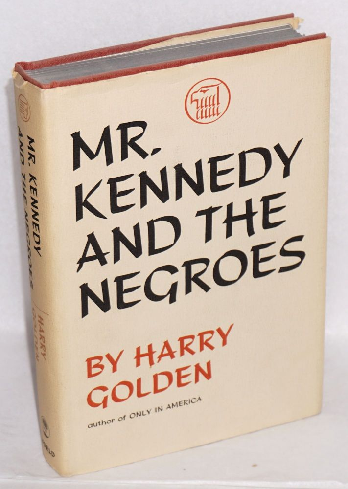 Mr. Kennedy and the Negroes. Harry Golden.