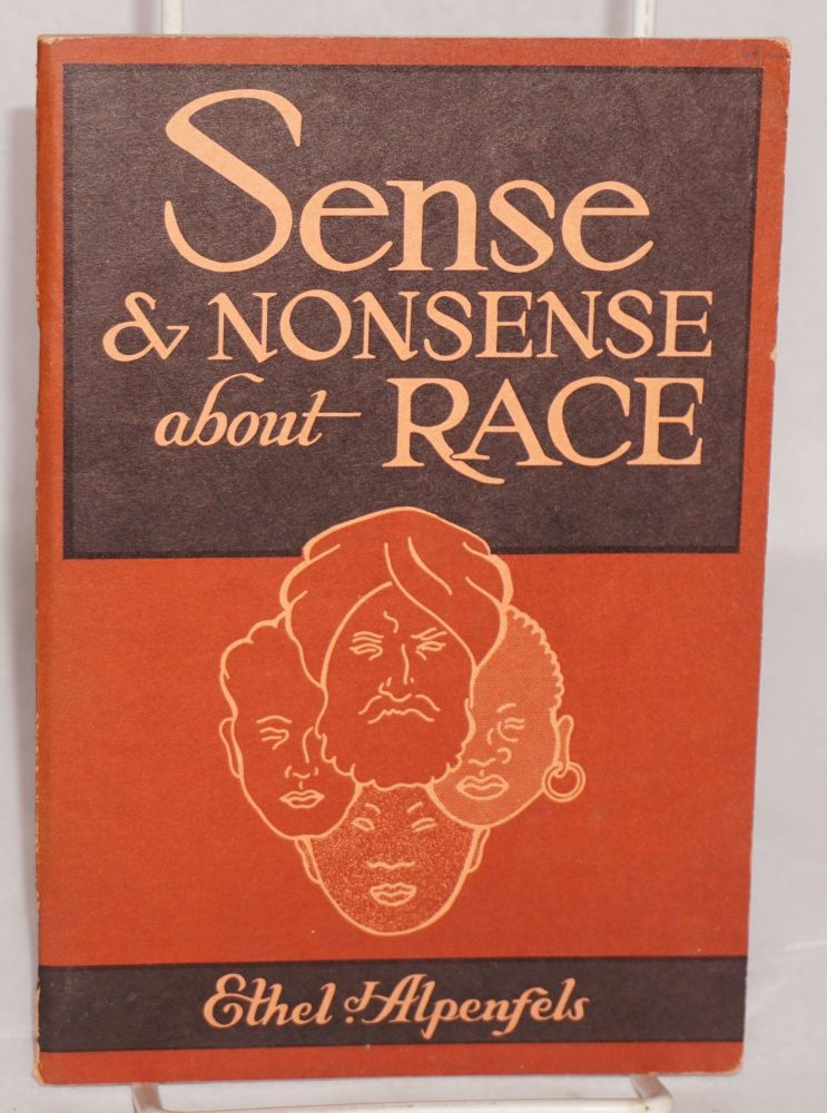 Sense and nonsense about race; drawings by Louise E. Jefferson. Ethel J. Alpenfels.