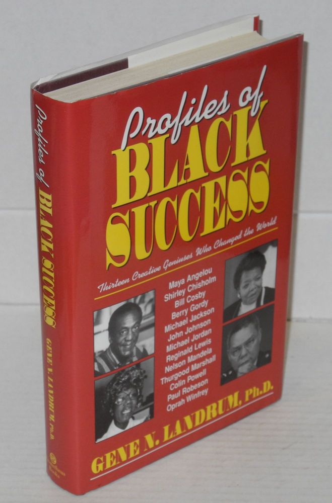 Profiles of Black success; thirteen creative geniuses who changed the world. Gene N. Landrum.