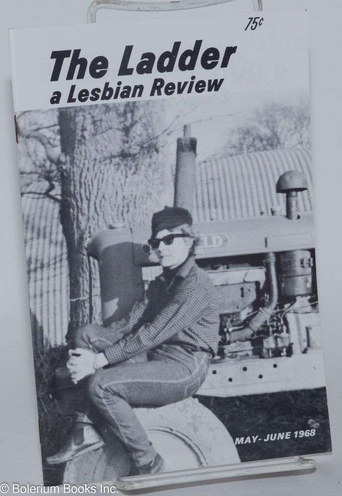 The Ladder: a lesbian review; vol. 12, #7, May-June 1968. Helen Sanders, , Zee Paulsen, Gene Damon, Del Martin, Jane Rule, aka Barbara Grier.