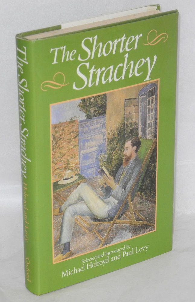 The shorter Strachey;. Lytton Strachey, , Michael Holyrood, Paul Levy.