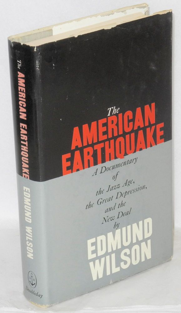 The American earthquake; a documentary of the twenties and thirties. Edmund Wilson.