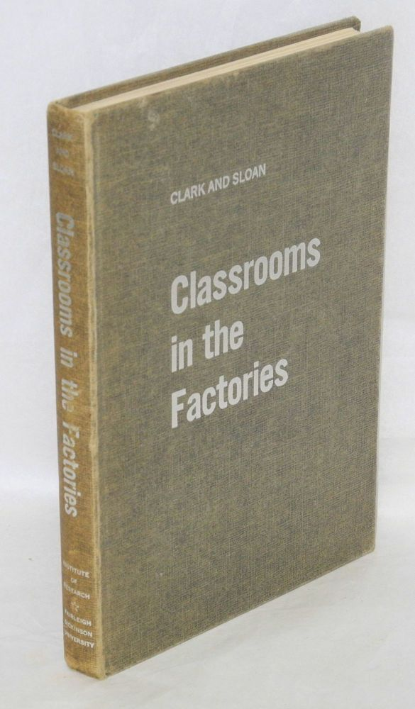 Classrooms in the factory; an account of educational activities conducted by American industry. Harold F. Clark, Harold S. Sloan.