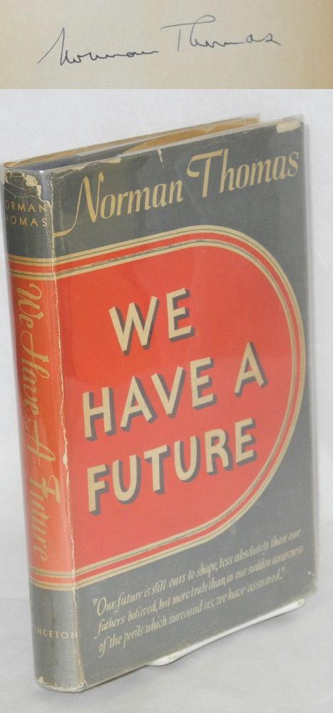 We have a future. Norman Thomas.
