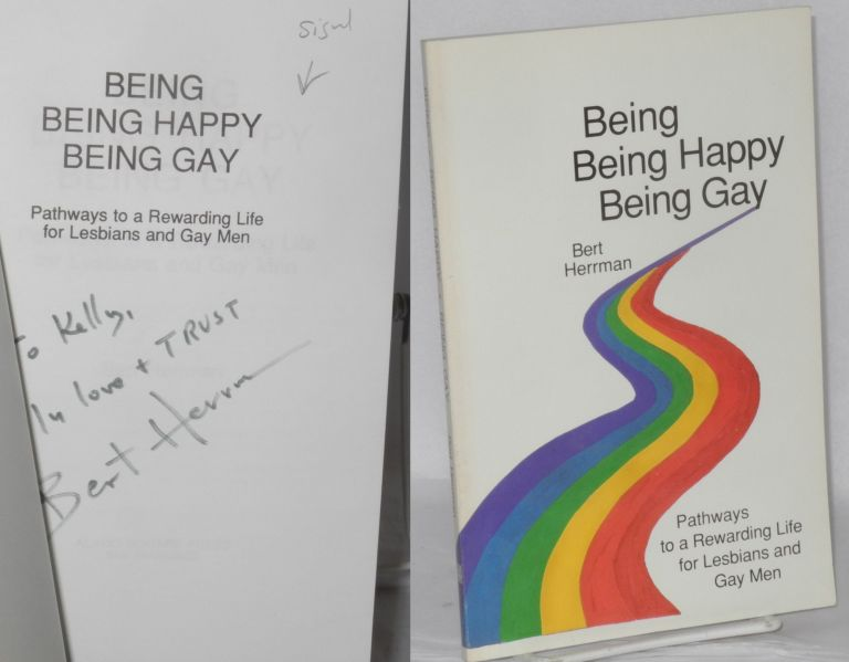 Being being happy being gay; pathways to a rewarding life for lesbians and gay men. Bert Herrman.