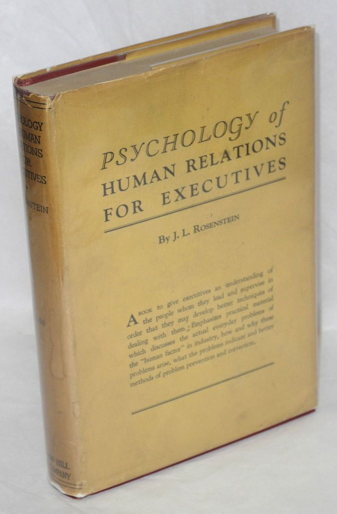 Psychology of human relations for executives. J. L. Rosenstein.