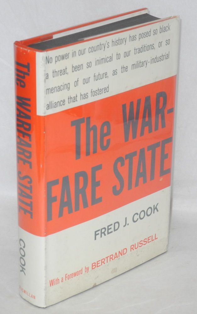 The warfare state. Fred J. Cook, , Bertrand Russell.