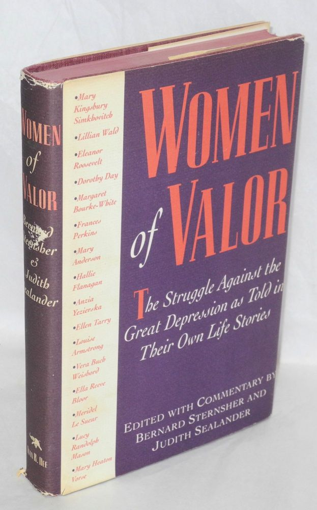 Women of valor; the struggle against the Great Depression as told in their own life stories. commentary, Bernard Sternsher, Judith Sealander.